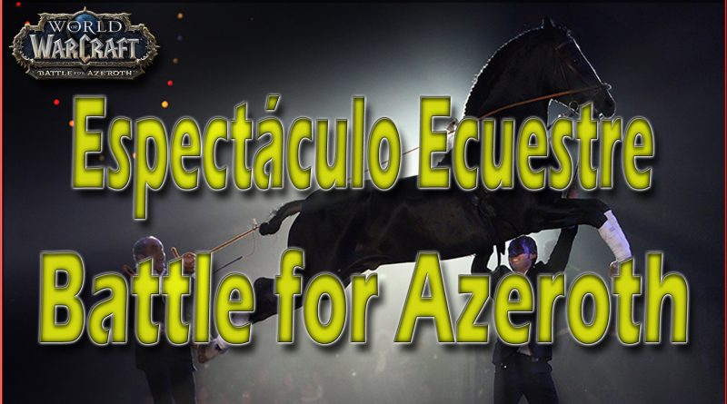 Espectáculo ecuestre de Battle For Azeroth