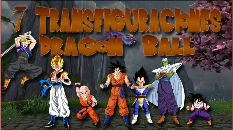 Transfiguraciones de Dragon Ball