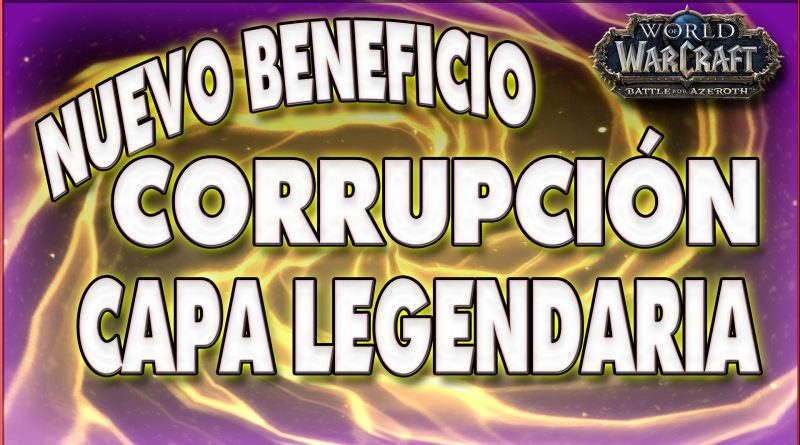 Beneficio Corrupción y Capa Legendaria