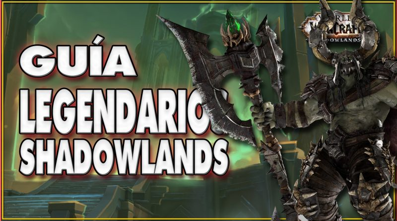 Legendarios en Shadowlands